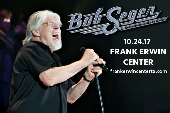 Bob Seger and The Silver Bullet Band at Frank Erwin Center