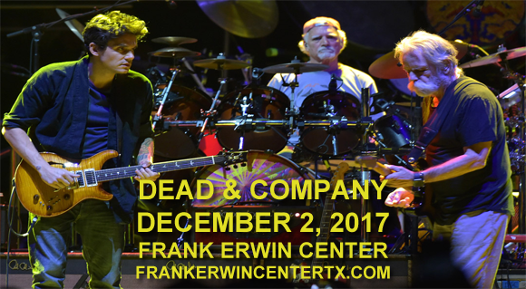 Dead & Company at Frank Erwin Center