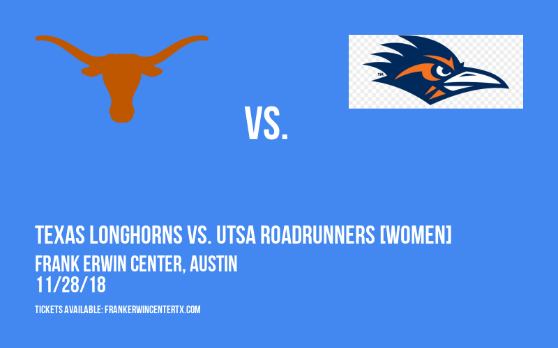 Texas Longhorns vs. UTSA Roadrunners [WOMEN] at Frank Erwin Center