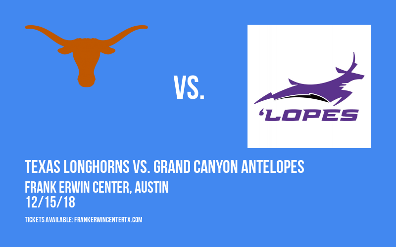 Texas Longhorns vs. Grand Canyon Antelopes at Frank Erwin Center