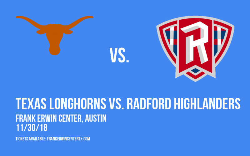 Texas Longhorns vs. Radford Highlanders at Frank Erwin Center