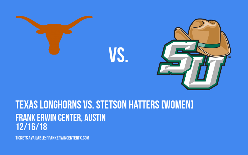 Texas Longhorns vs. Stetson Hatters [WOMEN] at Frank Erwin Center