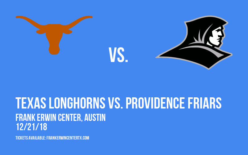 Texas Longhorns vs. Providence Friars at Frank Erwin Center