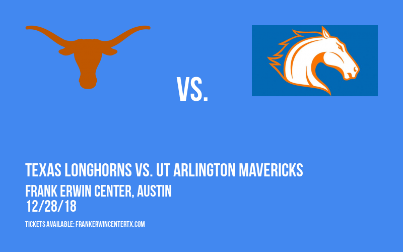 Texas Longhorns vs. UT Arlington Mavericks at Frank Erwin Center