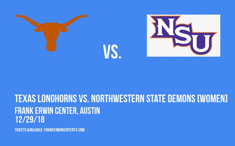 Texas Longhorns vs. Northwestern State Demons [WOMEN] at Frank Erwin Center