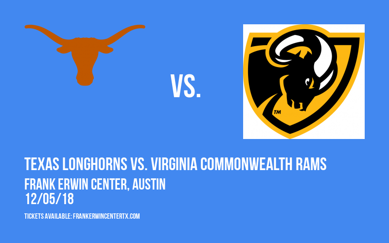 Texas Longhorns vs. Virginia Commonwealth Rams at Frank Erwin Center