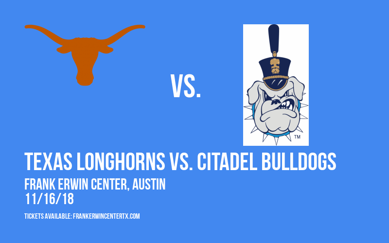 Texas Longhorns vs. Citadel Bulldogs at Frank Erwin Center