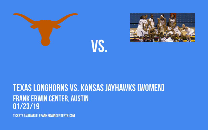 Texas Longhorns vs. Kansas Jayhawks [WOMEN] at Frank Erwin Center