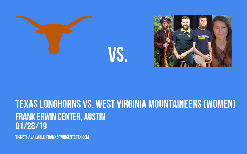 Texas Longhorns vs. West Virginia Mountaineers [WOMEN] at Frank Erwin Center