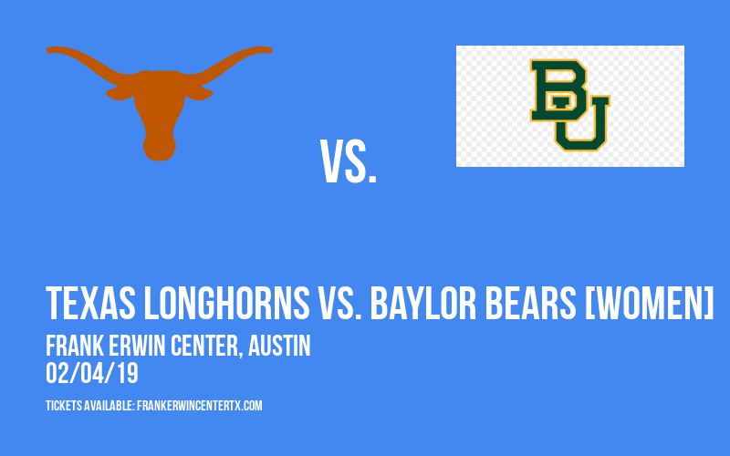 Texas Longhorns vs. Baylor Bears [WOMEN] at Frank Erwin Center