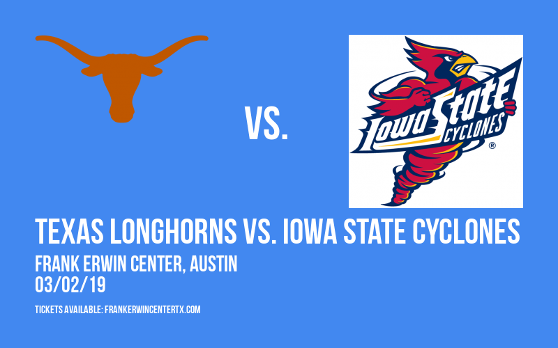 Texas Longhorns vs. Iowa State Cyclones at Frank Erwin Center