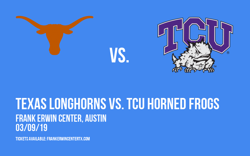 Texas Longhorns vs. TCU Horned Frogs at Frank Erwin Center