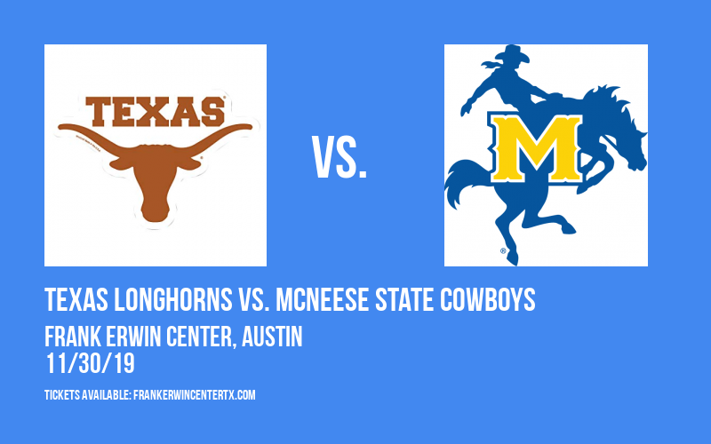 Texas Longhorns vs. McNeese State Cowboys at Frank Erwin Center