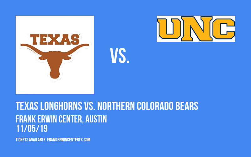 Texas Longhorns vs. Northern Colorado Bears at Frank Erwin Center