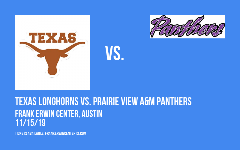 Texas Longhorns vs. Prairie View A&M Panthers at Frank Erwin Center