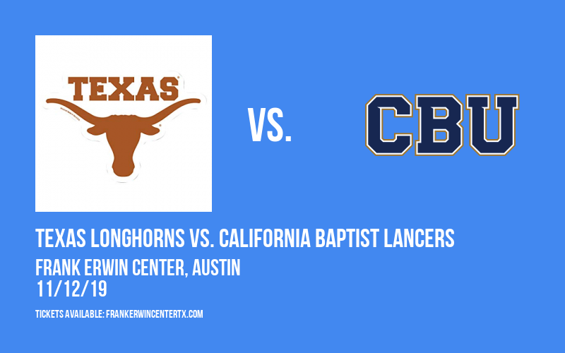 Texas Longhorns vs. California Baptist Lancers at Frank Erwin Center