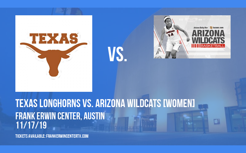 Texas Longhorns vs. Arizona Wildcats [WOMEN] at Frank Erwin Center
