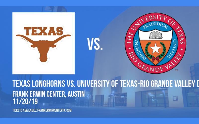 Texas Longhorns vs. University of Texas-Rio Grande Valley [WOMEN] at Frank Erwin Center