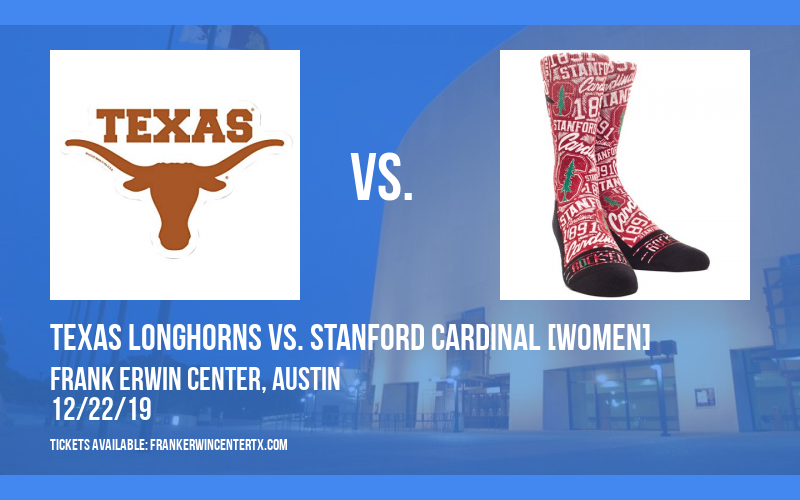 Texas Longhorns vs. Stanford Cardinal [WOMEN] at Frank Erwin Center