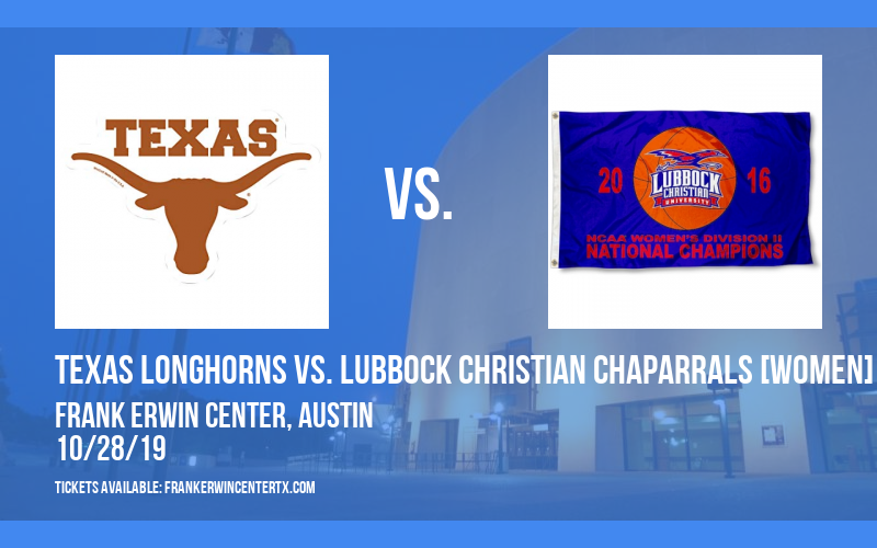 Exhibition: Texas Longhorns vs. Lubbock Christian Chaparrals [WOMEN] at Frank Erwin Center