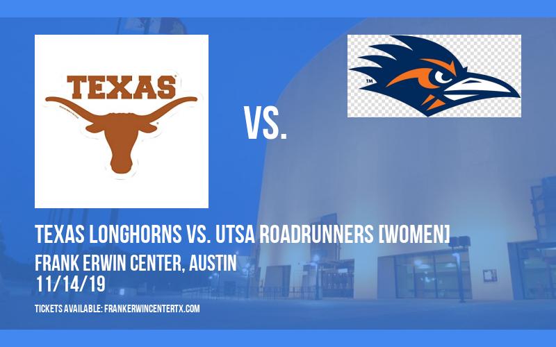 Texas Longhorns vs. UTSA Roadrunners [WOMEN] at Frank Erwin Center