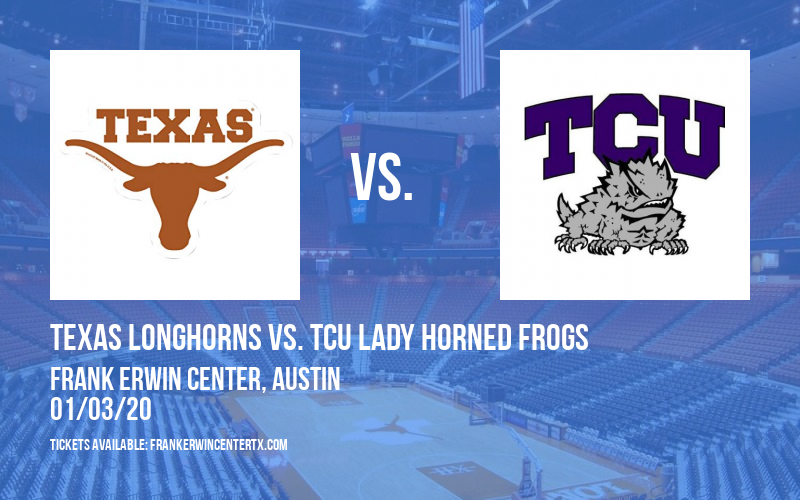 Texas Longhorns vs. TCU Lady Horned Frogs (WOMEN) at Frank Erwin Center