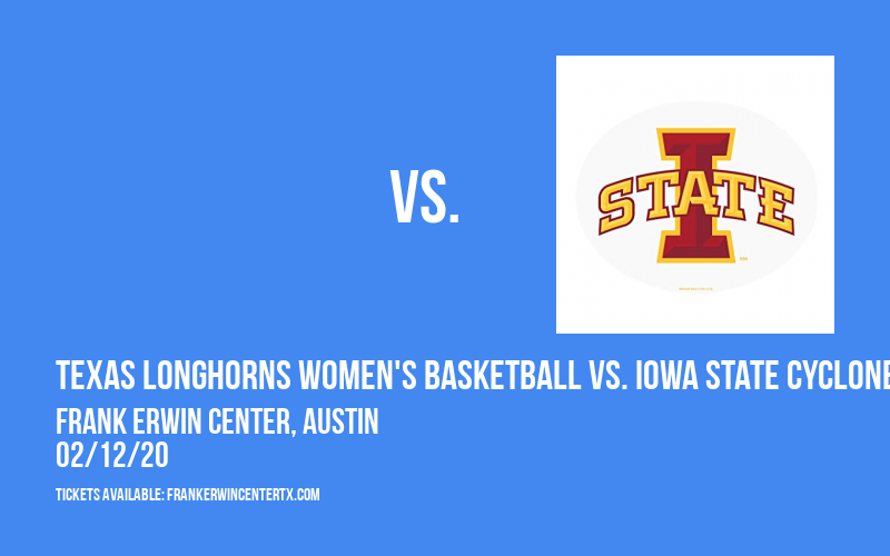 Texas Longhorns Women's Basketball vs. Iowa State Cyclones at Frank Erwin Center