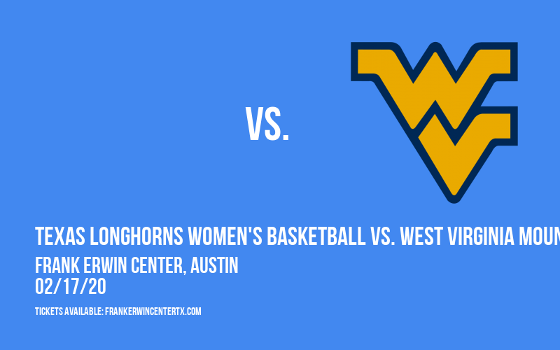 Texas Longhorns Women's Basketball vs. West Virginia Mountaineers at Frank Erwin Center