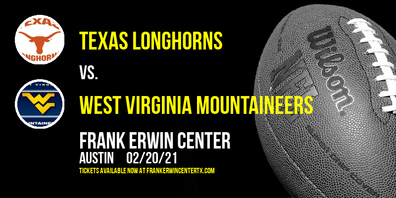 Texas Longhorns vs. West Virginia Mountaineers at Frank Erwin Center