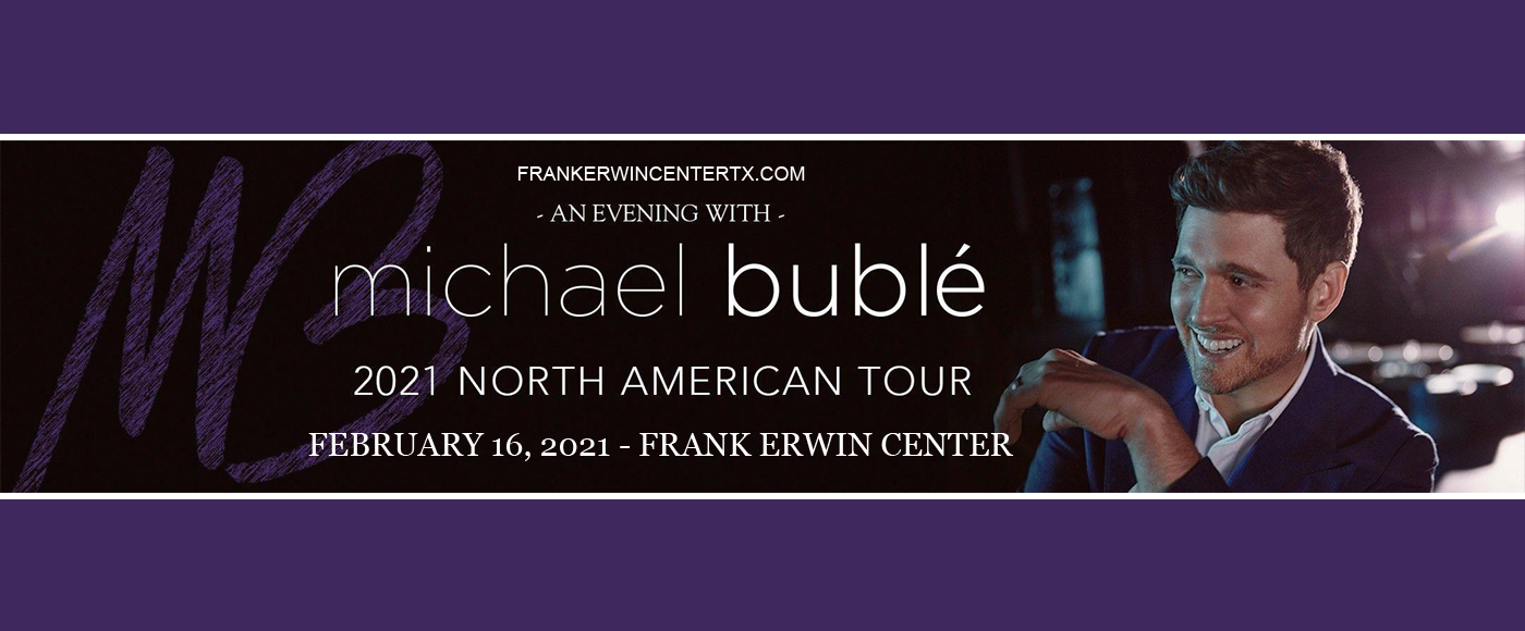 Michael Buble [CANCELLED] at Frank Erwin Center