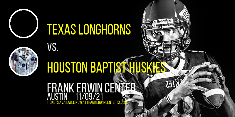 Texas Longhorns Vs. Houston Baptist Huskies at Frank Erwin Center