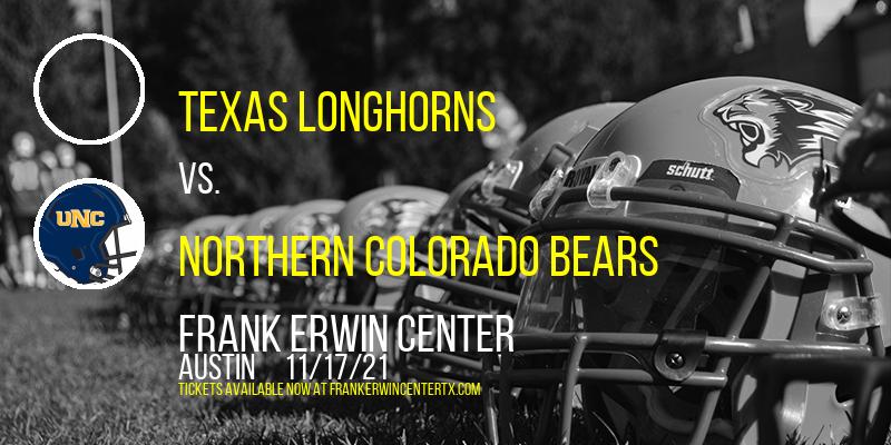 Texas Longhorns vs. Northern Colorado Bears at Frank Erwin Center