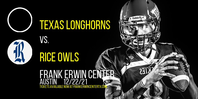 Texas Longhorns vs. Rice Owls at Frank Erwin Center