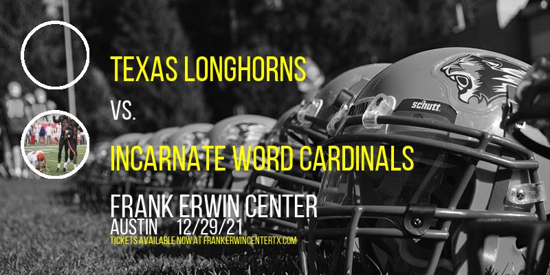 Texas Longhorns vs. Incarnate Word Cardinals at Frank Erwin Center