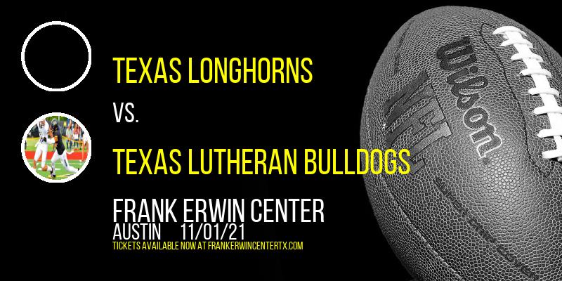 Exhibition: Texas Longhorns vs. Texas Lutheran Bulldogs at Frank Erwin Center