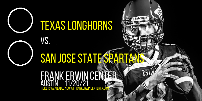 Texas Longhorns vs. San Jose State Spartans at Frank Erwin Center