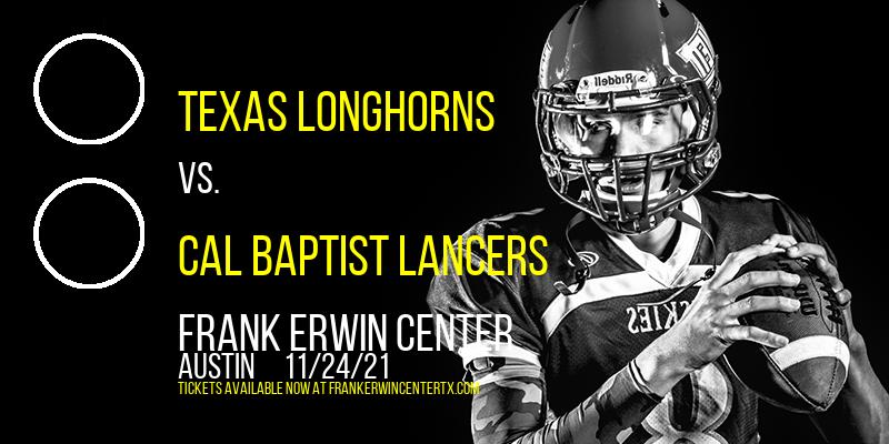 Texas Longhorns vs. Cal Baptist Lancers at Frank Erwin Center